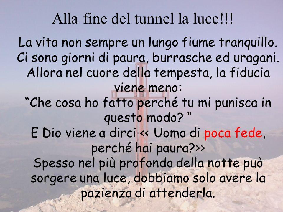 Alla fine del tunnel la luce!!!