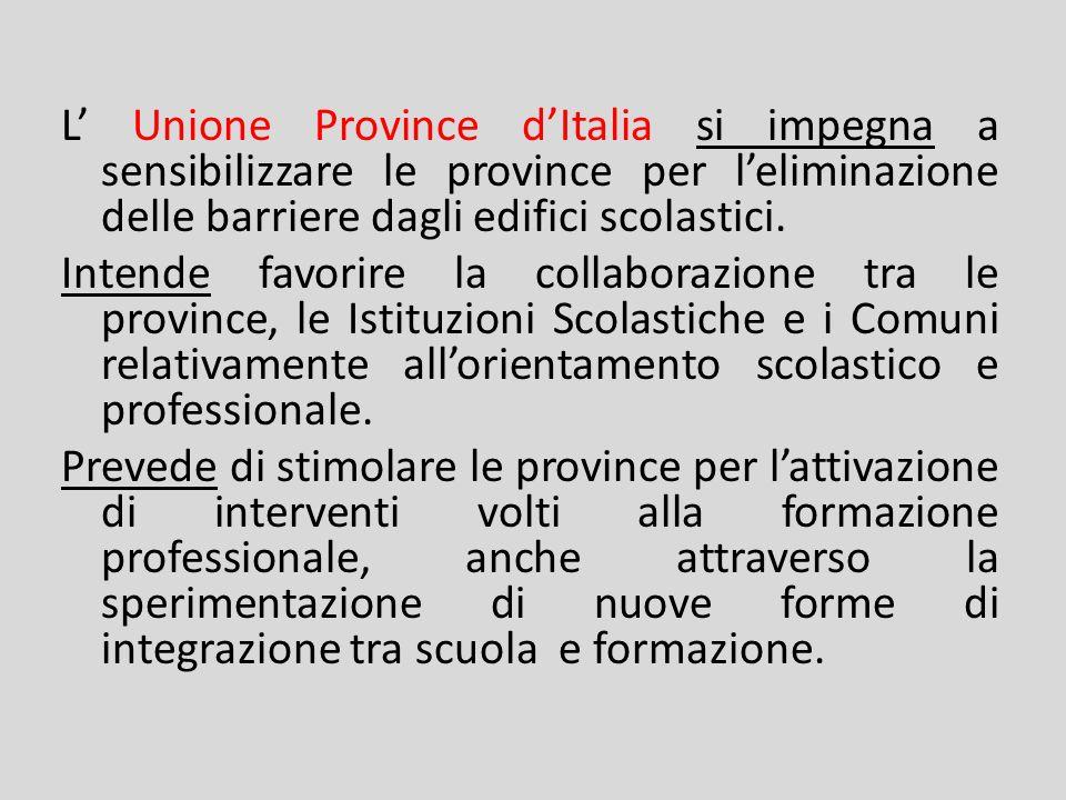 L' Unione Province d'Italia si impegna a sensibilizzare le province per l'eliminazione delle barriere dagli edifici scolastici.