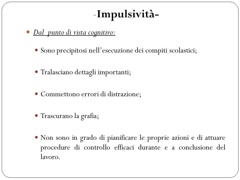 -Impulsività- Dal punto di vista cognitivo:
