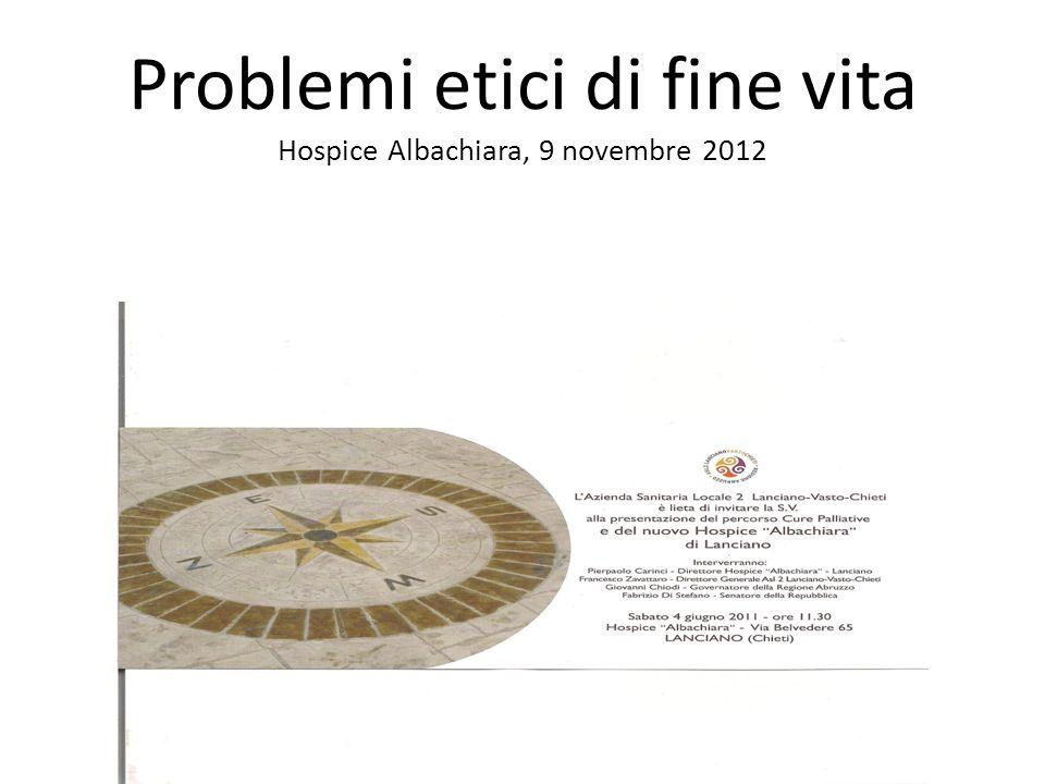 Problemi etici di fine vita Hospice Albachiara, 9 novembre 2012