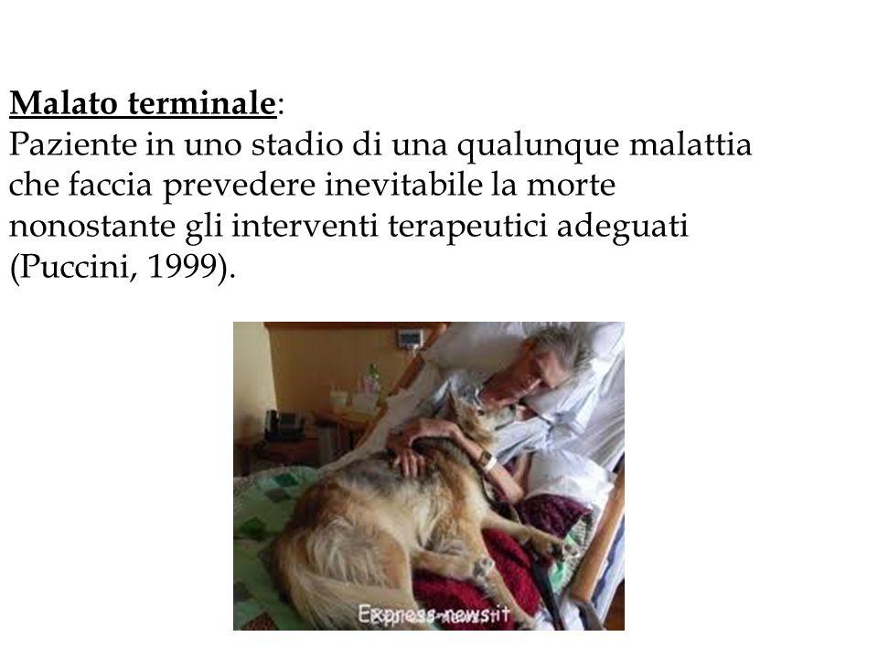 Malato terminale: Paziente in uno stadio di una qualunque malattia. che faccia prevedere inevitabile la morte.