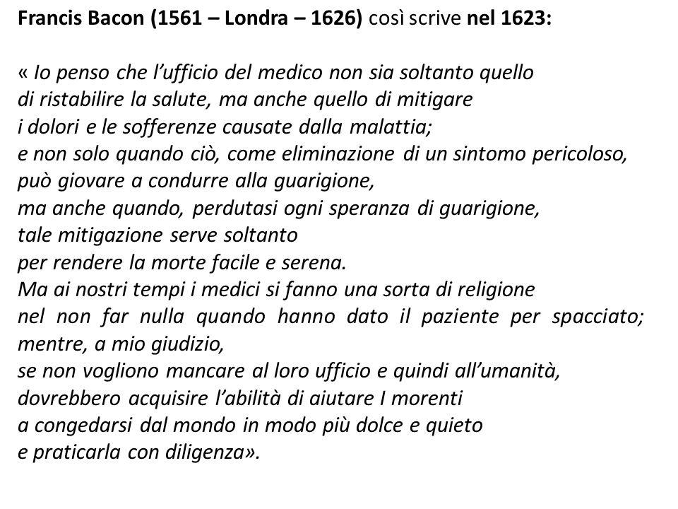 Francis Bacon (1561 – Londra – 1626) così scrive nel 1623: