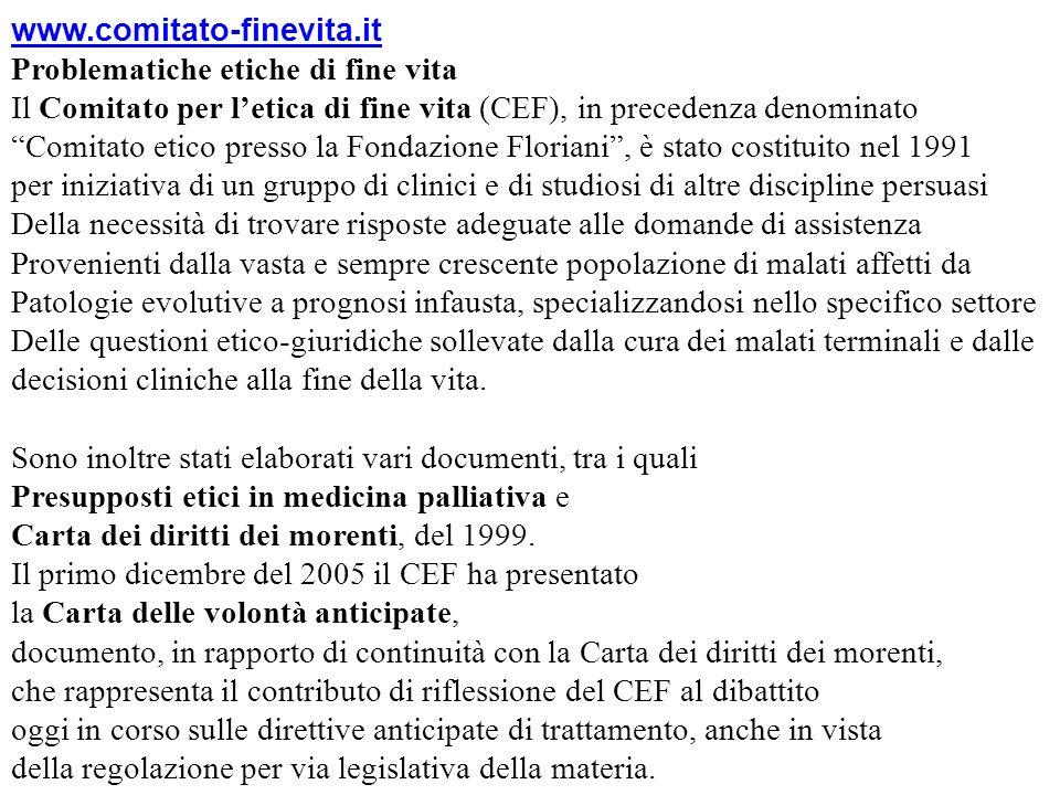 www.comitato-finevita.it Problematiche etiche di fine vita. Il Comitato per l'etica di fine vita (CEF), in precedenza denominato.