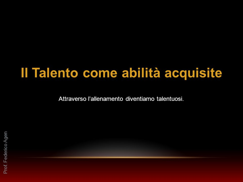 Il Talento come abilità acquisite