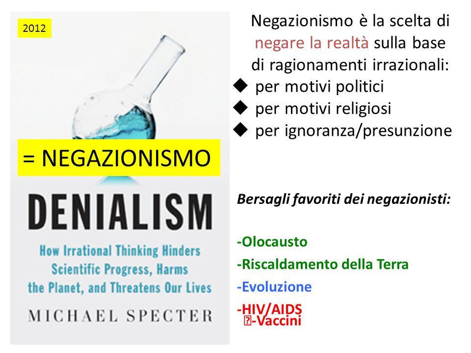 = NEGAZIONISMO Negazionismo è la scelta di negare la realtà sulla base