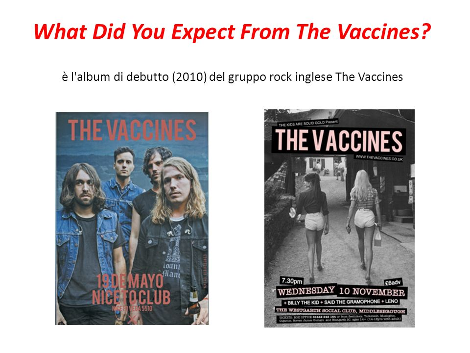 è l album di debutto (2010) del gruppo rock inglese The Vaccines