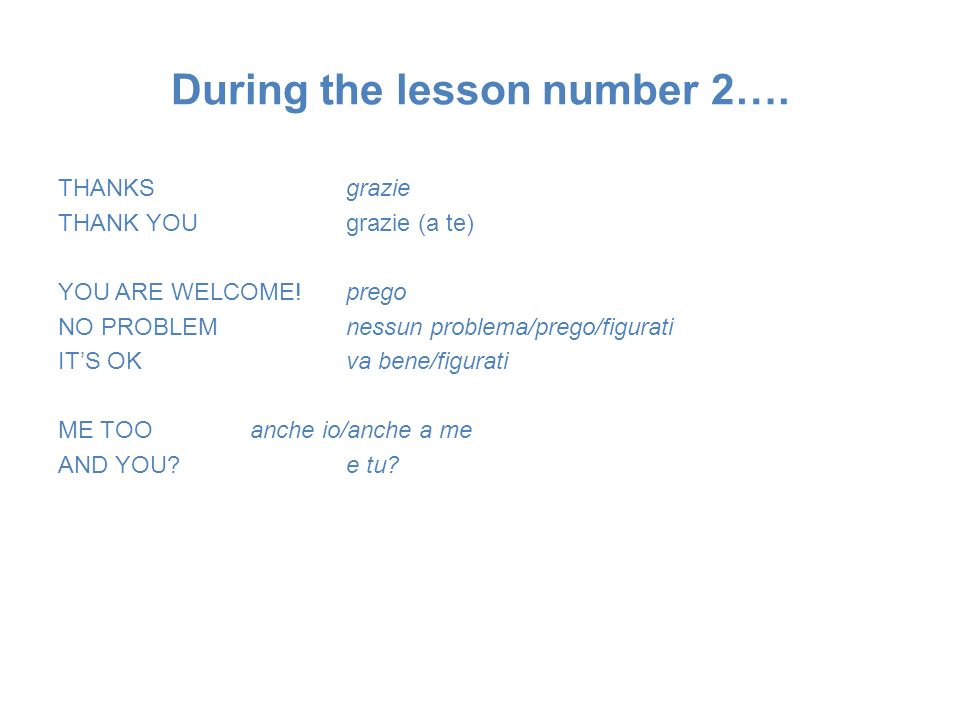 During the lesson number 2….