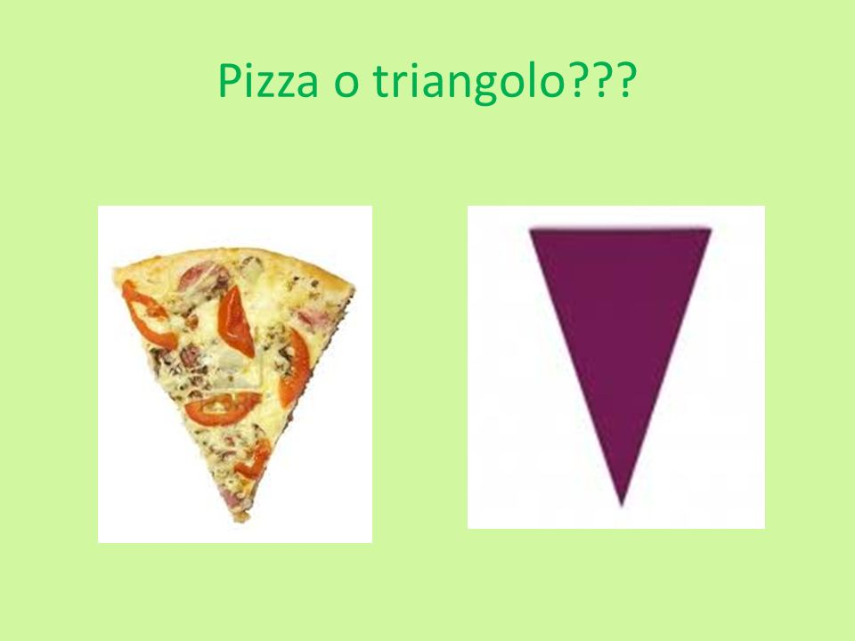 Pizza o triangolo