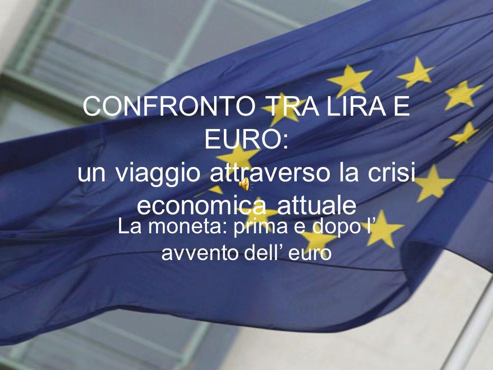 La moneta: prima e dopo l' avvento dell' euro