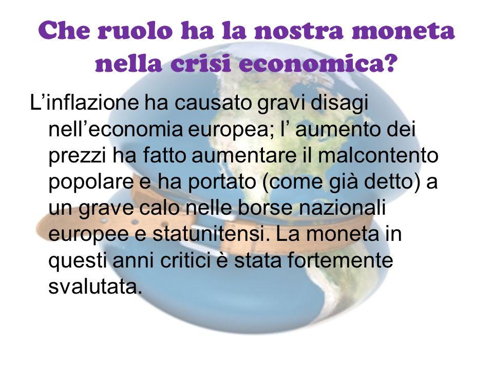 Che ruolo ha la nostra moneta nella crisi economica