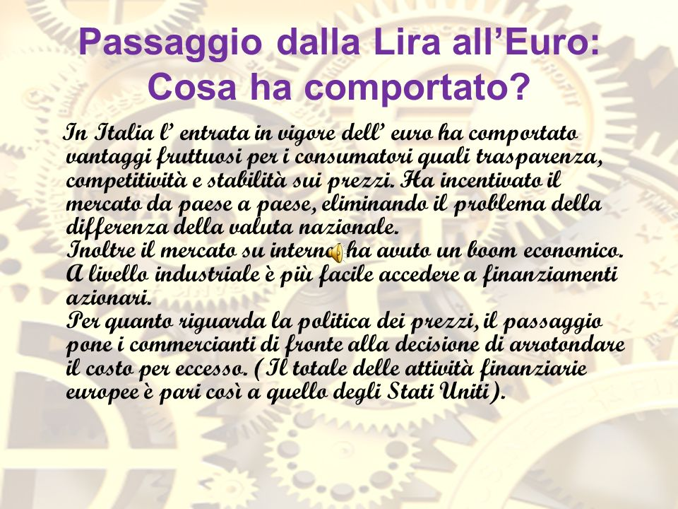 Passaggio dalla Lira all'Euro: Cosa ha comportato