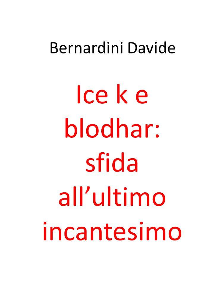 Ice k e blodhar: sfida all'ultimo incantesimo