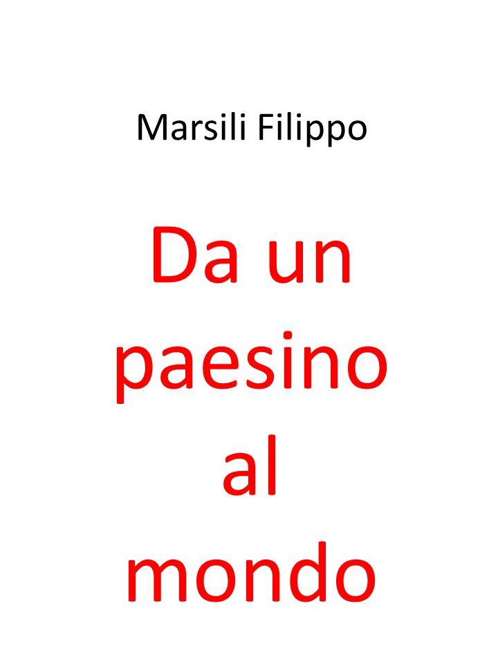 Marsili Filippo Da un paesino al mondo