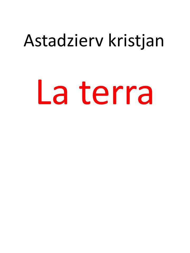 Astadzierv kristjan La terra