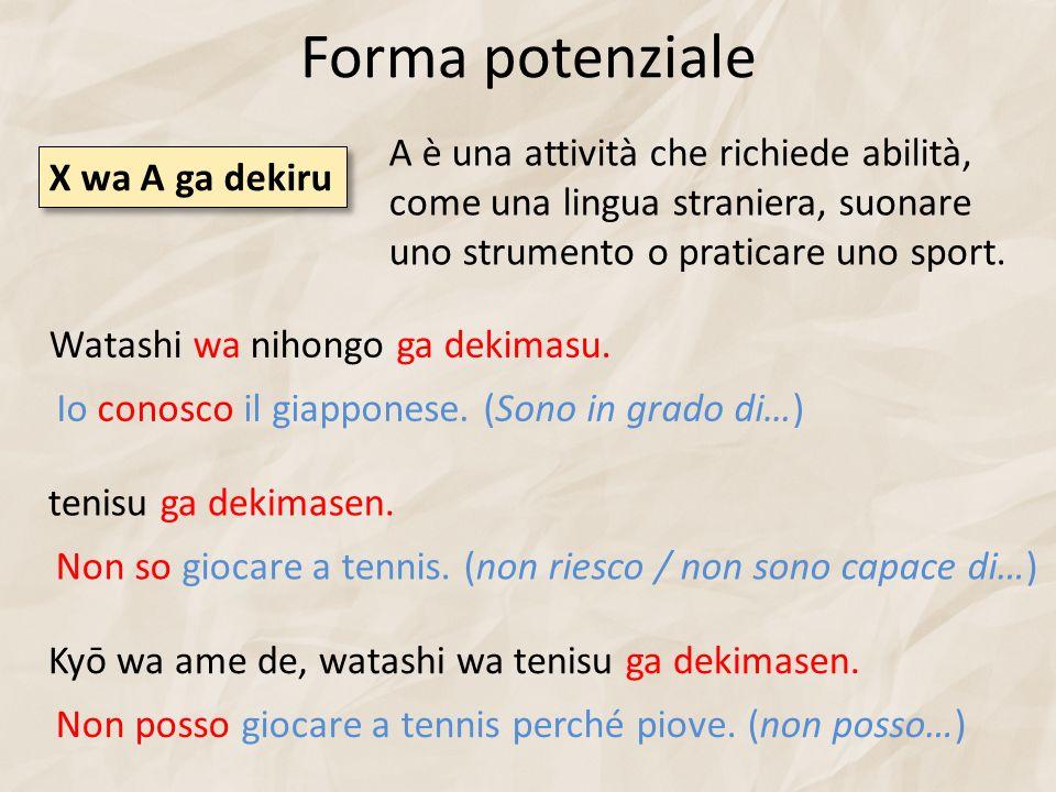 Forma potenziale A è una attività che richiede abilità, come una lingua straniera, suonare uno strumento o praticare uno sport.