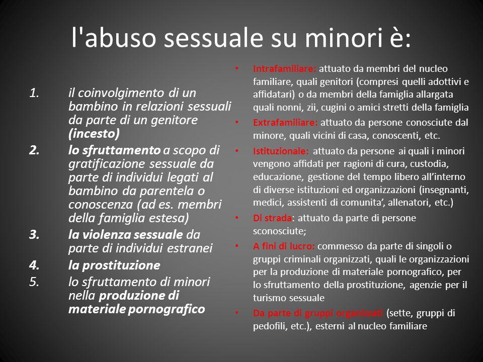 l abuso sessuale su minori è: