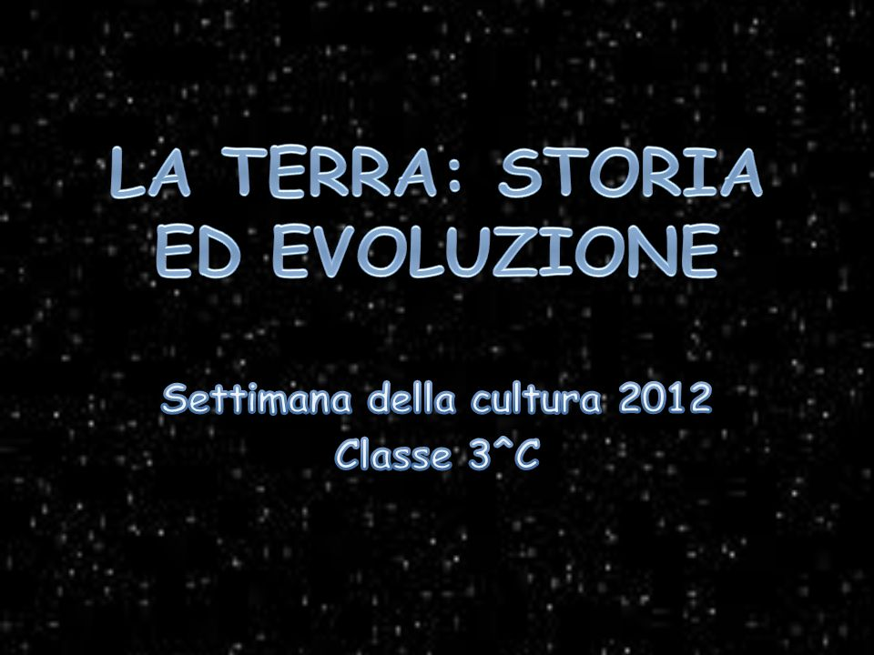 LA TERRA: STORIA ED EVOLUZIONE