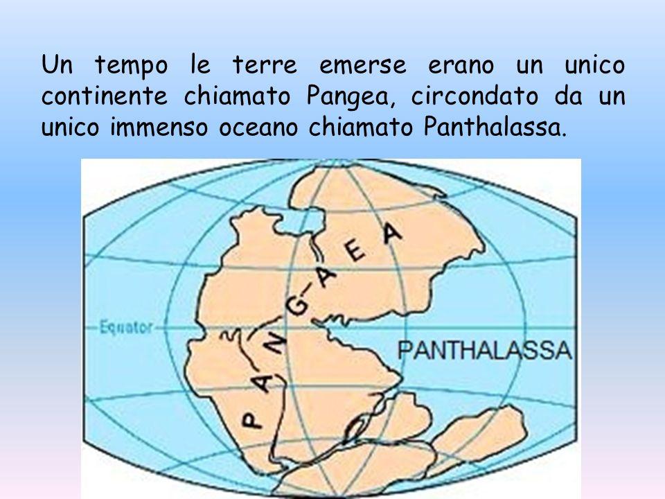 Un tempo le terre emerse erano un unico continente chiamato Pangea, circondato da un unico immenso oceano chiamato Panthalassa.