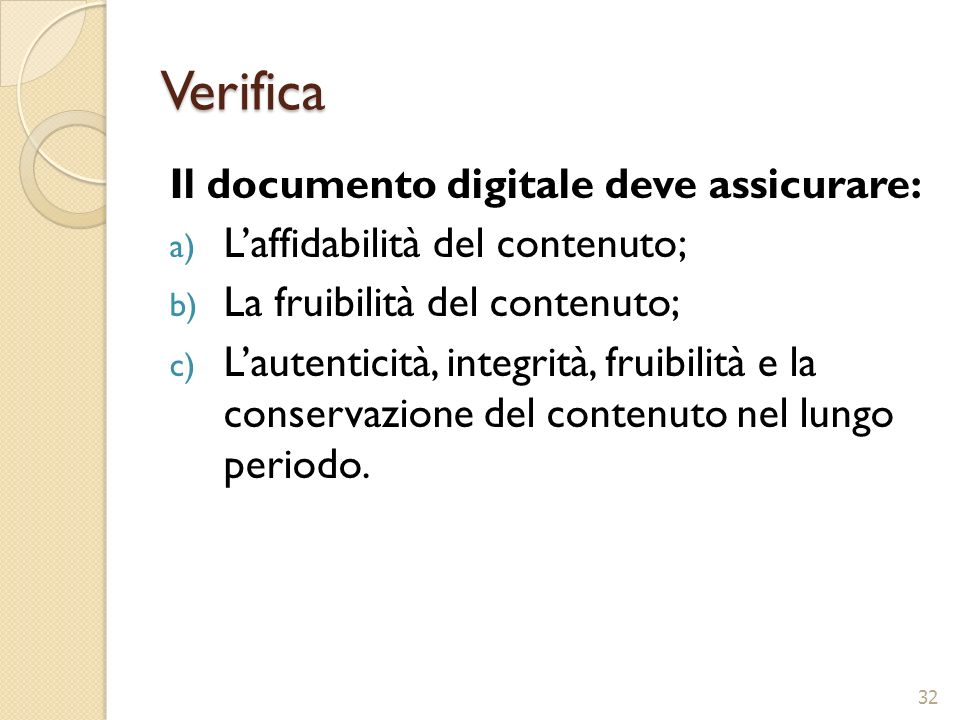 Verifica Il documento digitale deve assicurare:
