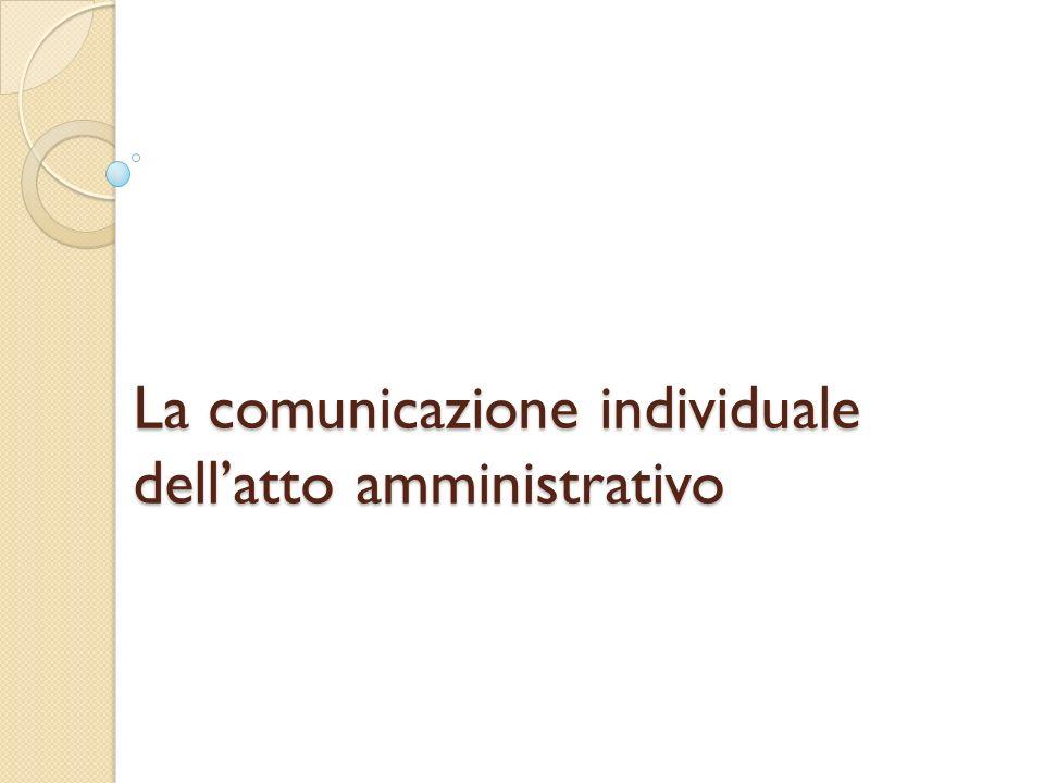 La comunicazione individuale dell'atto amministrativo