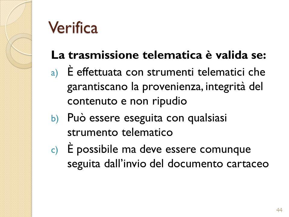 Verifica La trasmissione telematica è valida se: