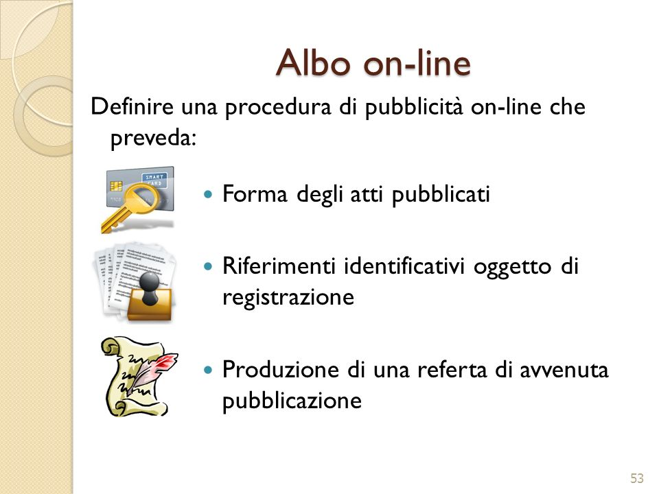 Albo on-line Definire una procedura di pubblicità on-line che preveda: