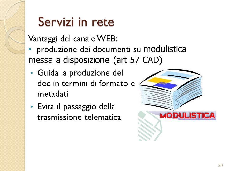 Servizi in rete Vantaggi del canale WEB: