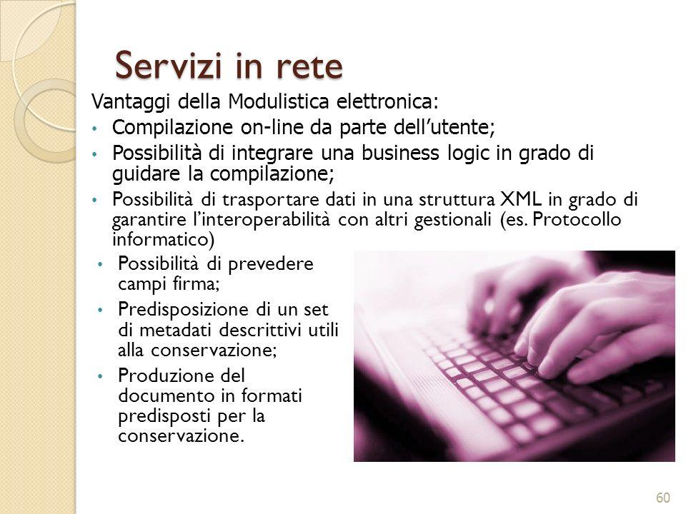 Servizi in rete Vantaggi della Modulistica elettronica: