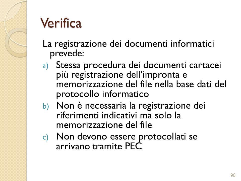 Verifica La registrazione dei documenti informatici prevede: