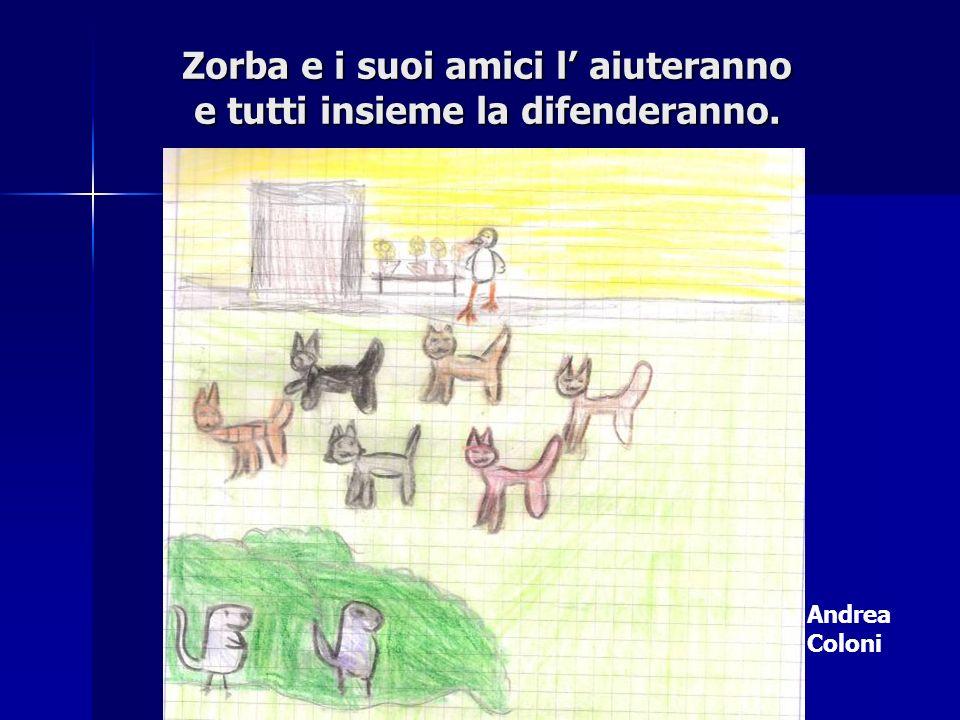Zorba e i suoi amici l' aiuteranno e tutti insieme la difenderanno.