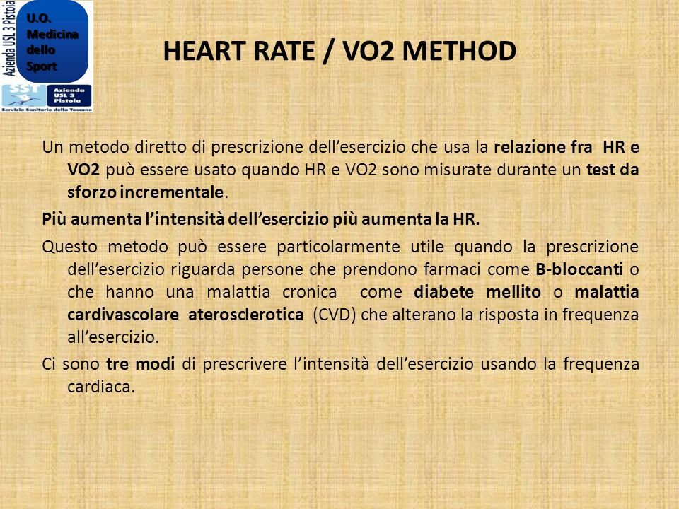 U.O. Medicina. dello. Sport. HEART RATE / VO2 METHOD.