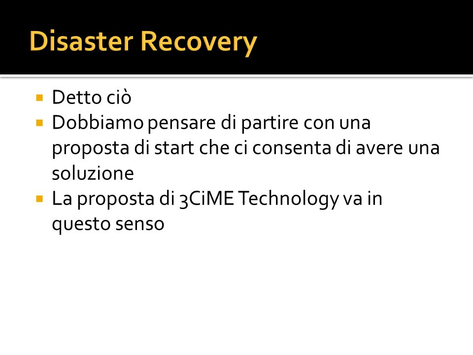 Disaster Recovery Detto ciò