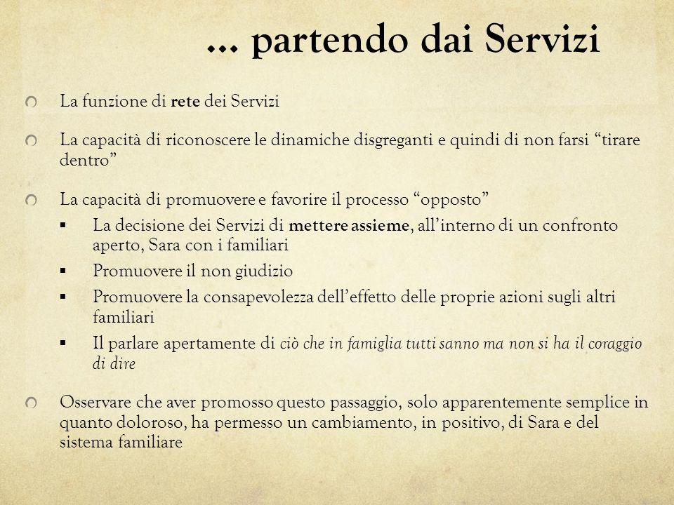 … partendo dai Servizi La funzione di rete dei Servizi