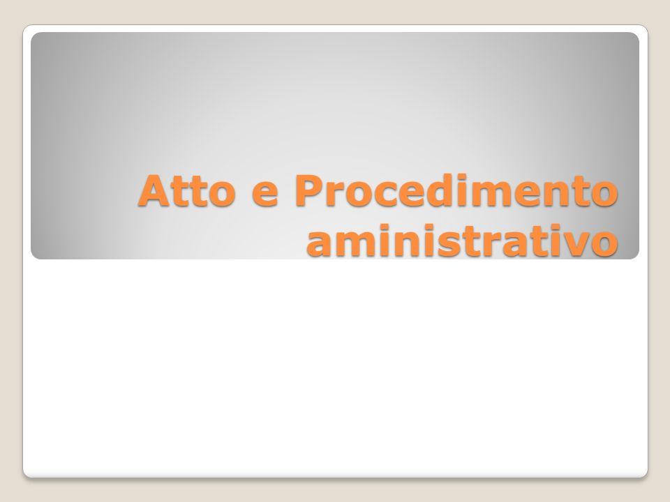 Atto e Procedimento aministrativo