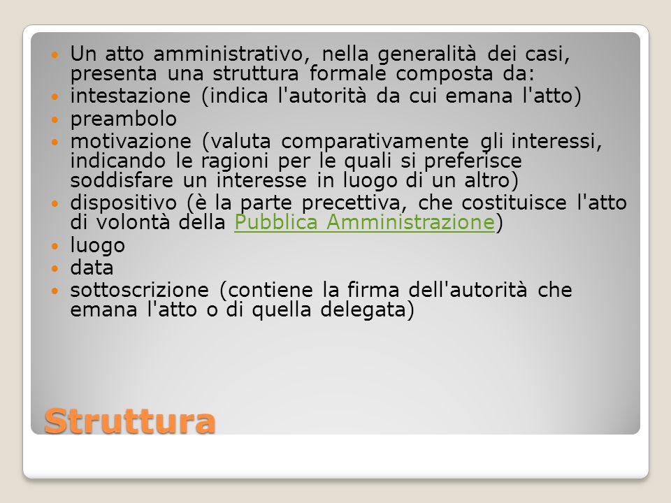 Un atto amministrativo, nella generalità dei casi, presenta una struttura formale composta da: