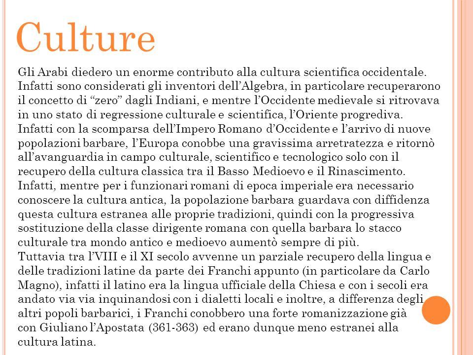 Culture Gli Arabi diedero un enorme contributo alla cultura scientifica occidentale.