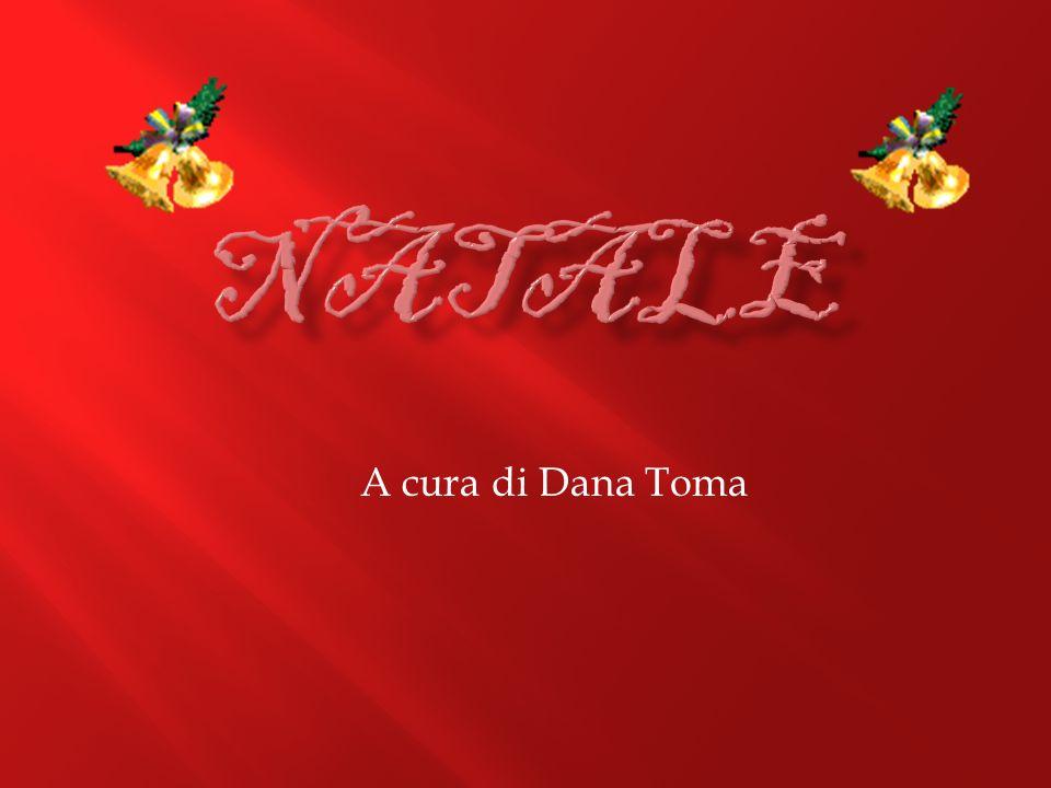 Natale A cura di Dana Toma