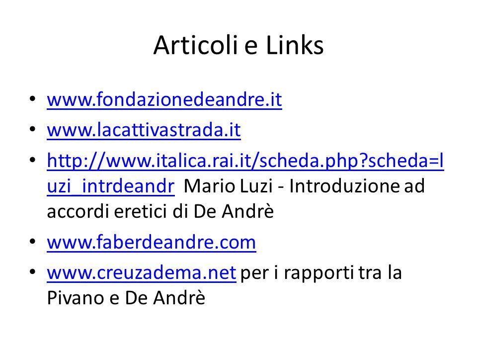 Articoli e Links www.fondazionedeandre.it www.lacattivastrada.it
