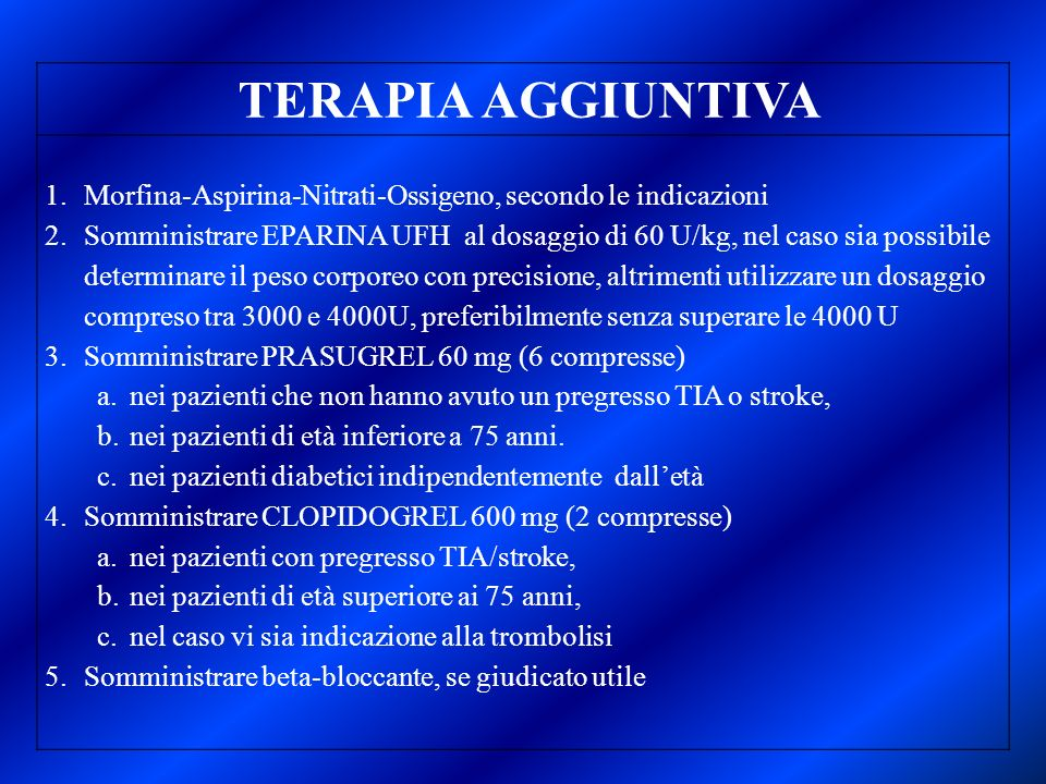 TERAPIA AGGIUNTIVAMorfina-Aspirina-Nitrati-Ossigeno, secondo le indicazioni.