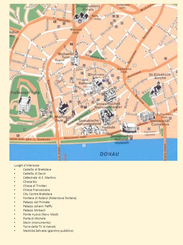 Luoghi d'interesse: Castello di Bratislava. Castello di Devin. Cattedrale di S. Martino. Chiesa blu.