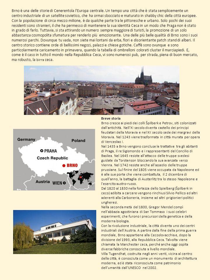 Brno è una delle storie di Cenerentola l Europa centrale