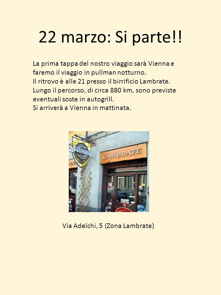 22 marzo: Si parte!! La prima tappa del nostro viaggio sarà Vienna e