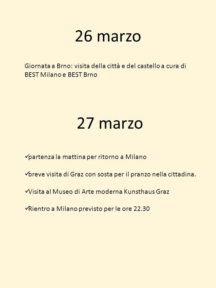 26 marzo Giornata a Brno: visita della città e del castello a cura di BEST Milano e BEST Brno. 27 marzo.