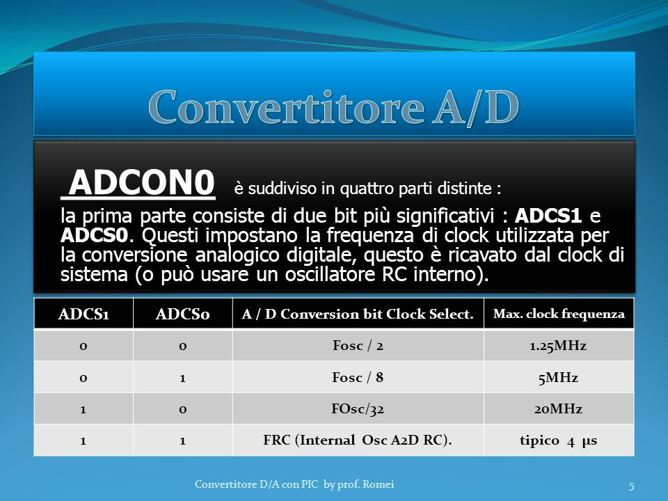 A / D Conversion bit Clock Select. FRC (Internal Osc A2D RC).