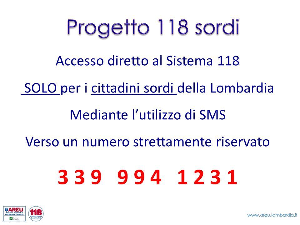 3 3 9 9 9 4 1 2 3 1 Progetto 118 sordi Accesso diretto al Sistema 118