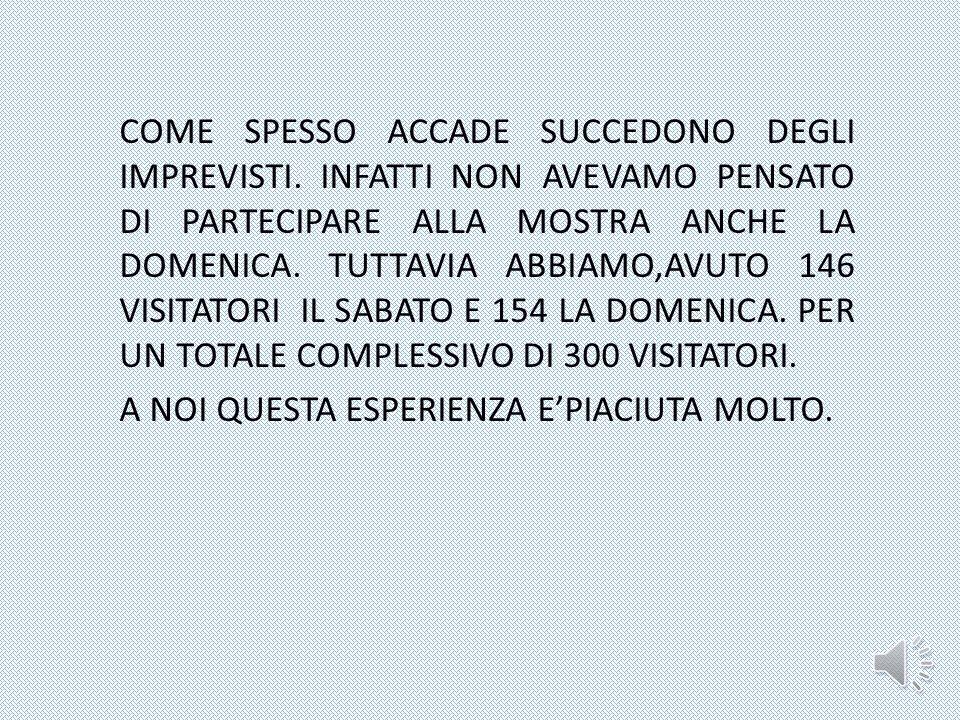 COME SPESSO ACCADE SUCCEDONO DEGLI IMPREVISTI