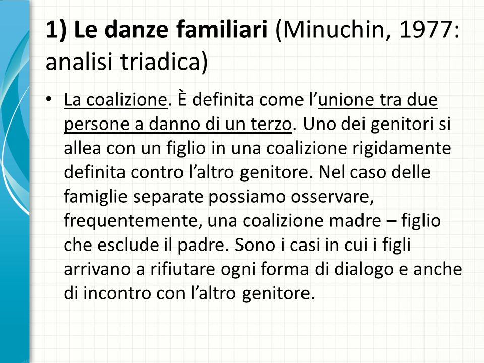 1) Le danze familiari (Minuchin, 1977: analisi triadica)