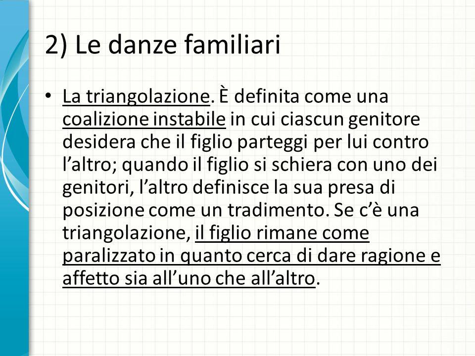 2) Le danze familiari