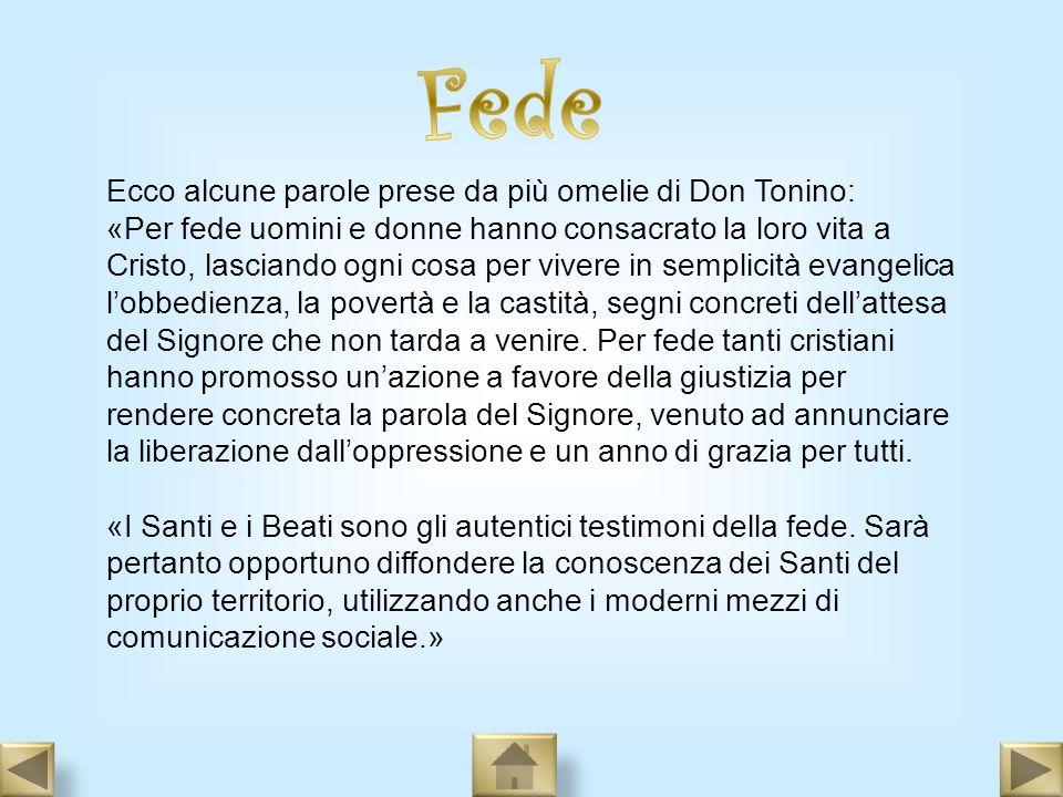 Fede Ecco alcune parole prese da più omelie di Don Tonino: