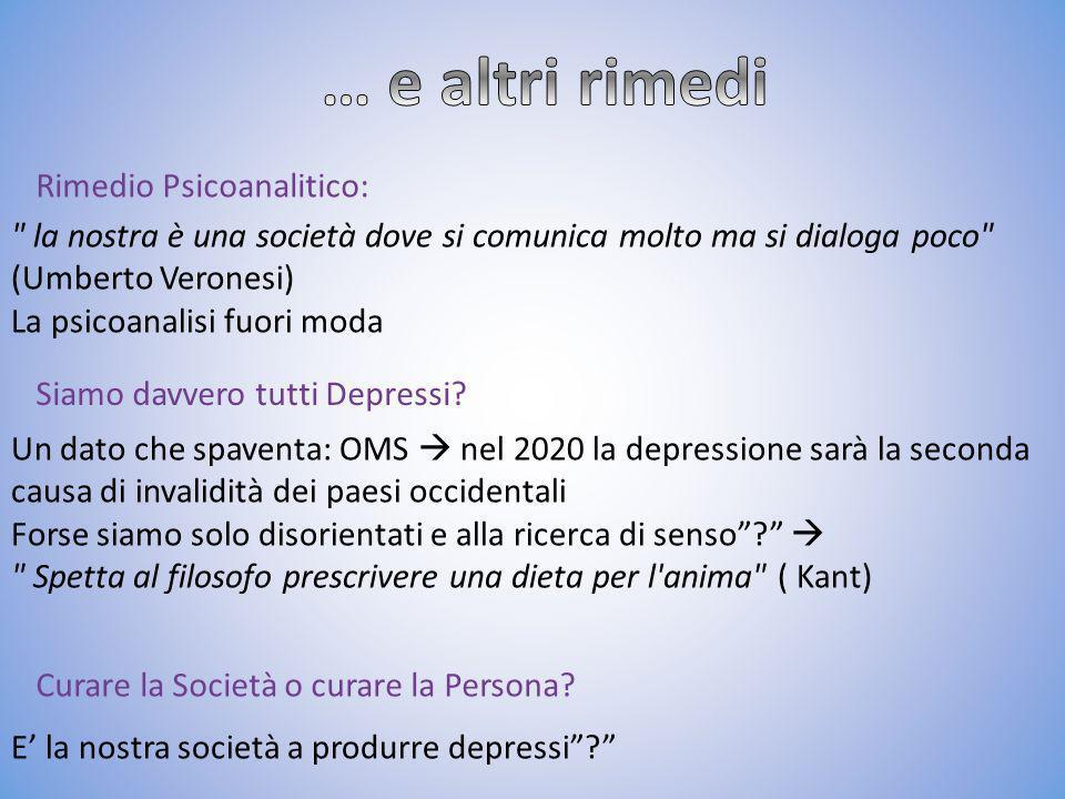 … e altri rimedi Rimedio Psicoanalitico: